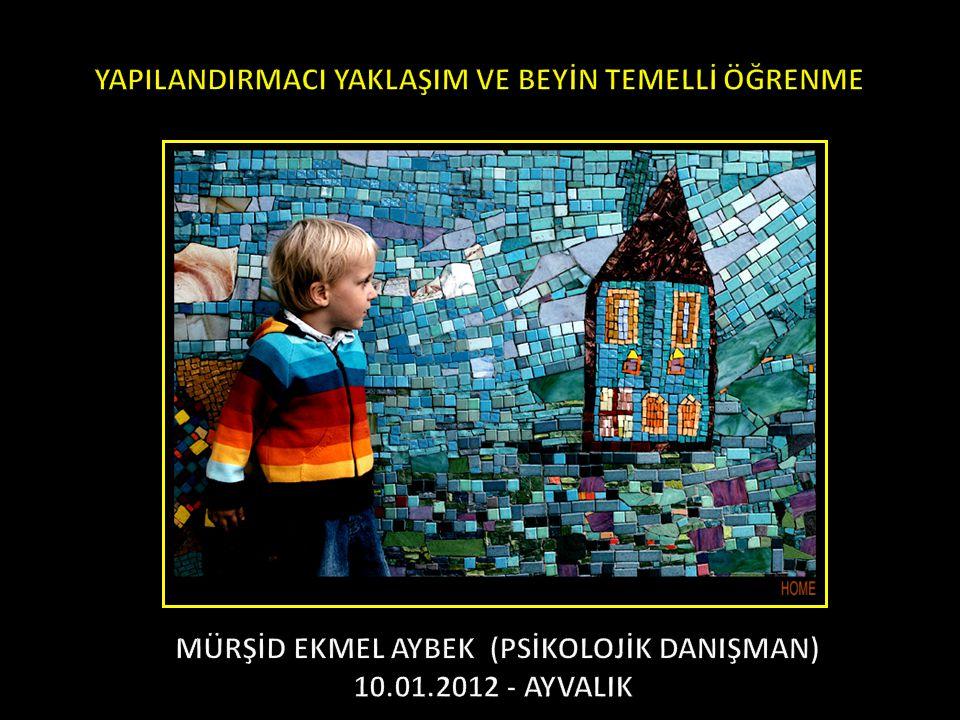 MÜRŞİD EKMEL AYBEK (PSİKOLOJİK DANIŞMAN) 10.01.2012 - AYVALIK