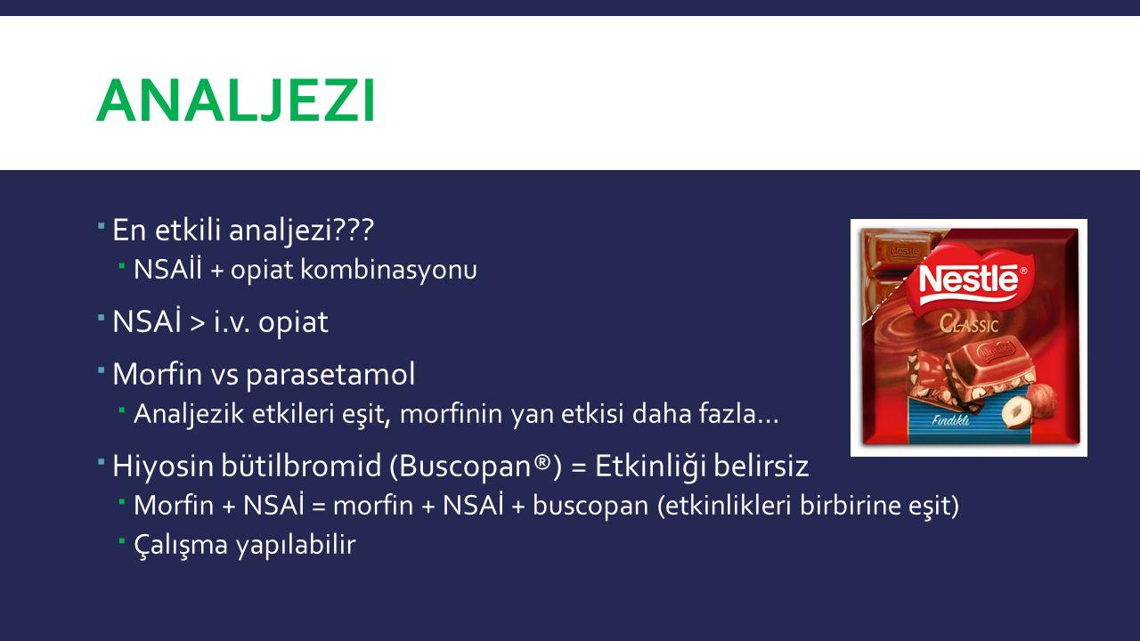 Analjezi En etkili analjezi NSAİ > i.v. opiat