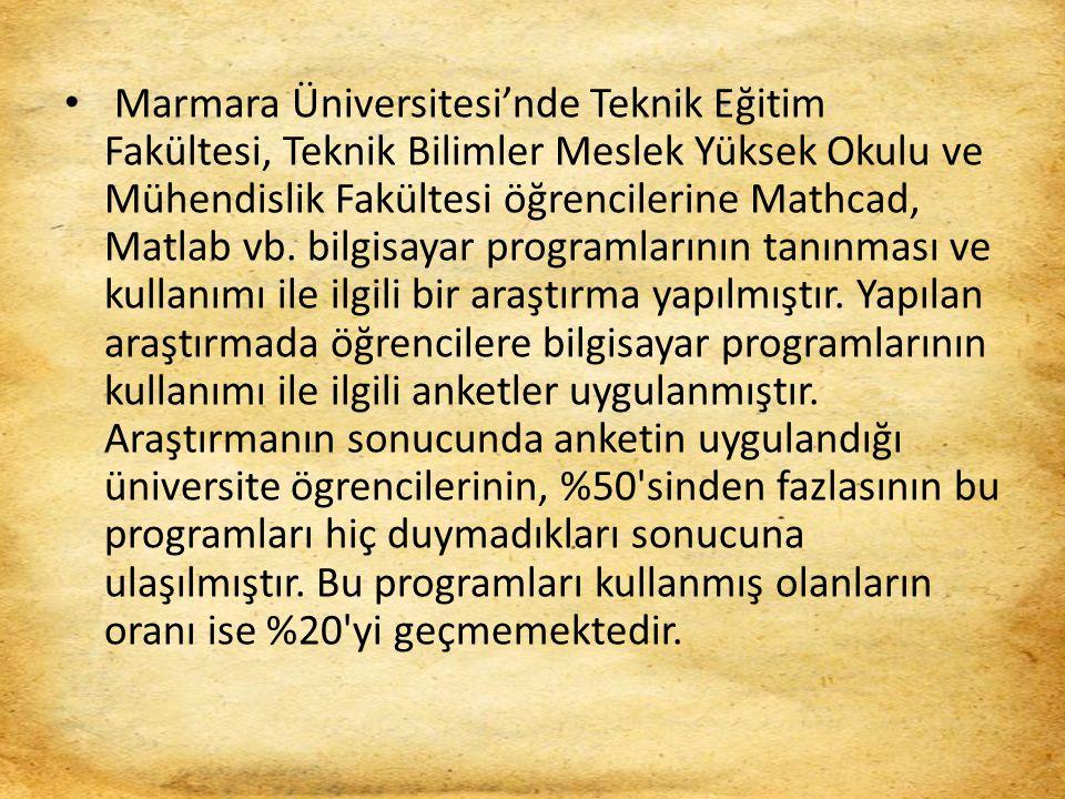 Marmara Üniversitesi'nde Teknik Eğitim Fakültesi, Teknik Bilimler Meslek Yüksek Okulu ve Mühendislik Fakültesi öğrencilerine Mathcad, Matlab vb.