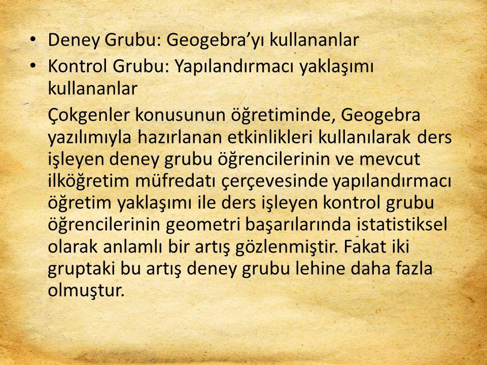 Deney Grubu: Geogebra'yı kullananlar