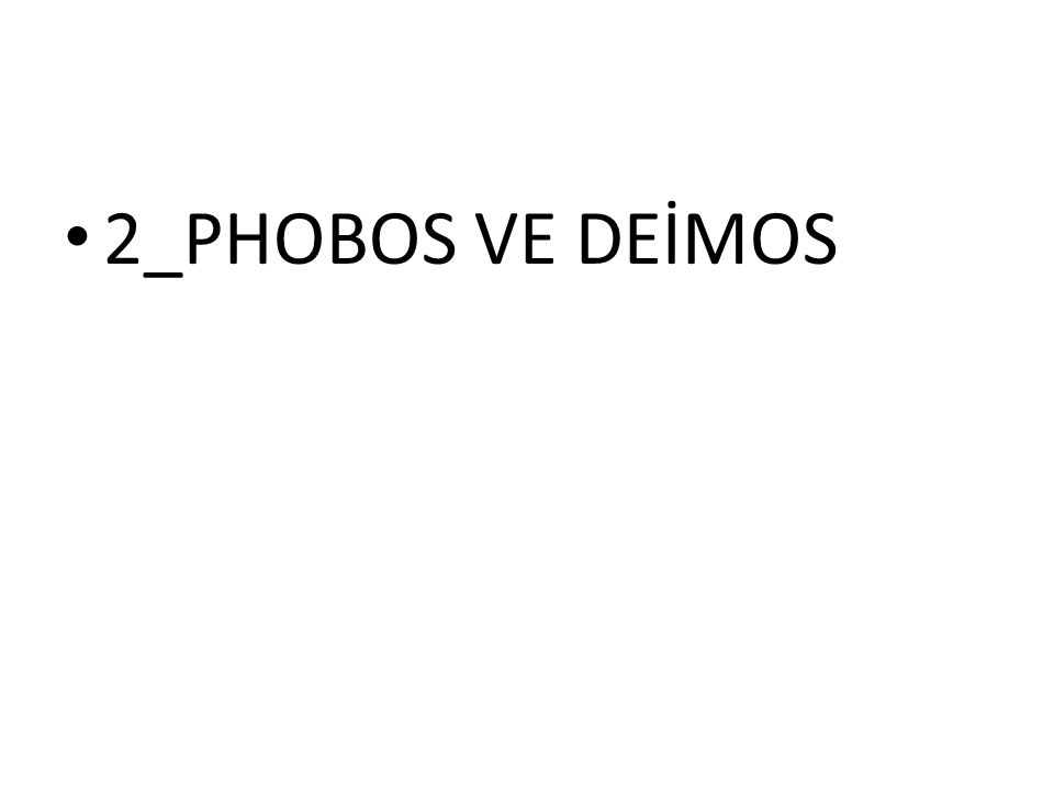 2_PHOBOS VE DEİMOS