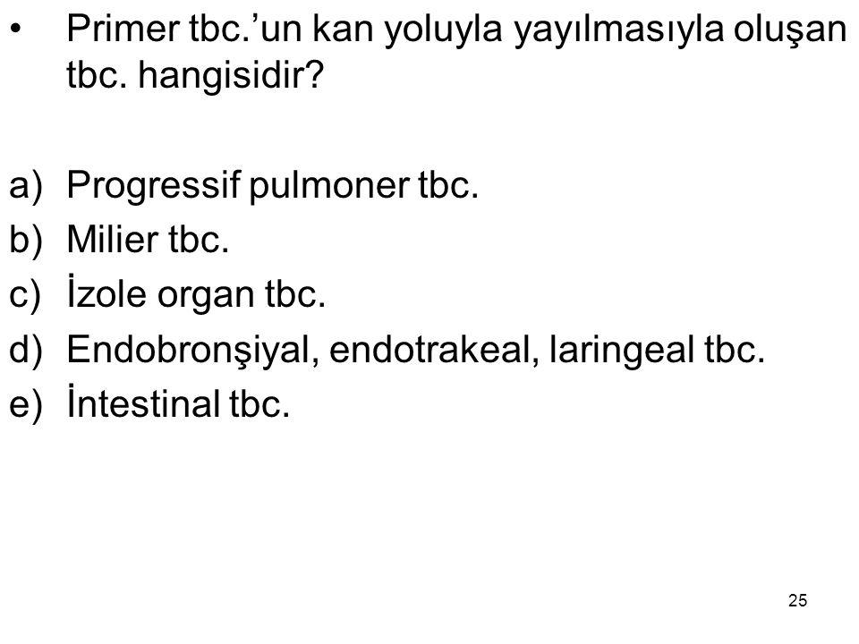 Primer tbc.'un kan yoluyla yayılmasıyla oluşan tbc. hangisidir