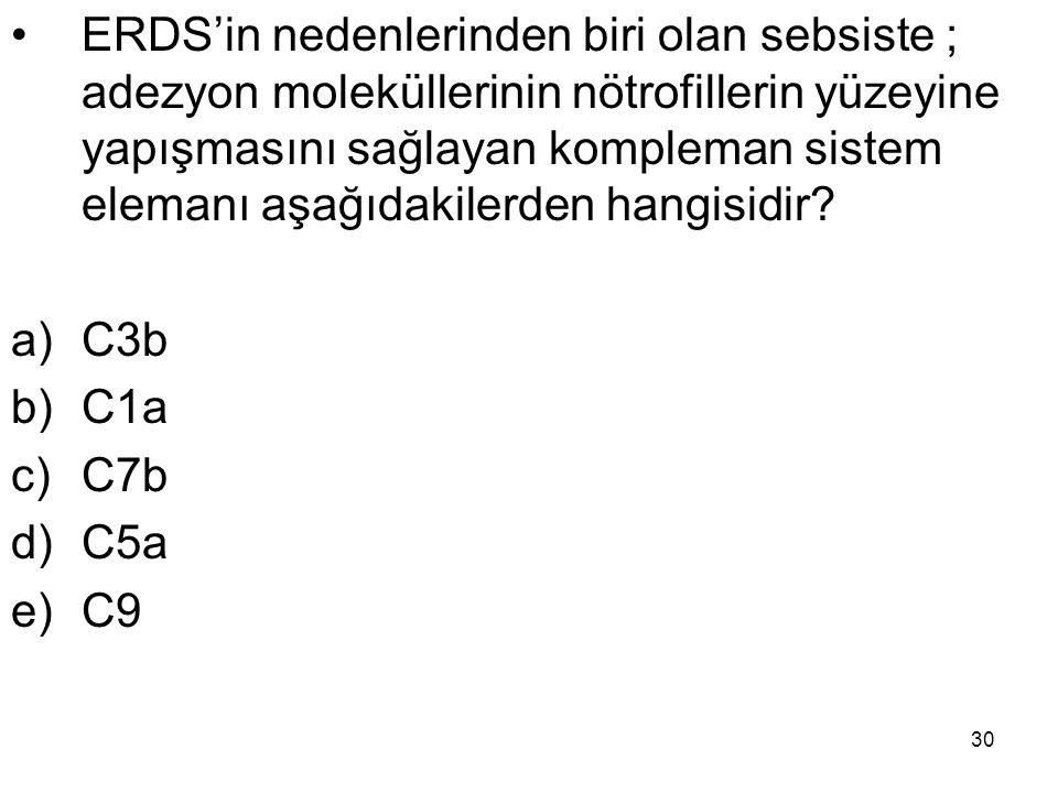 ERDS'in nedenlerinden biri olan sebsiste ; adezyon moleküllerinin nötrofillerin yüzeyine yapışmasını sağlayan kompleman sistem elemanı aşağıdakilerden hangisidir