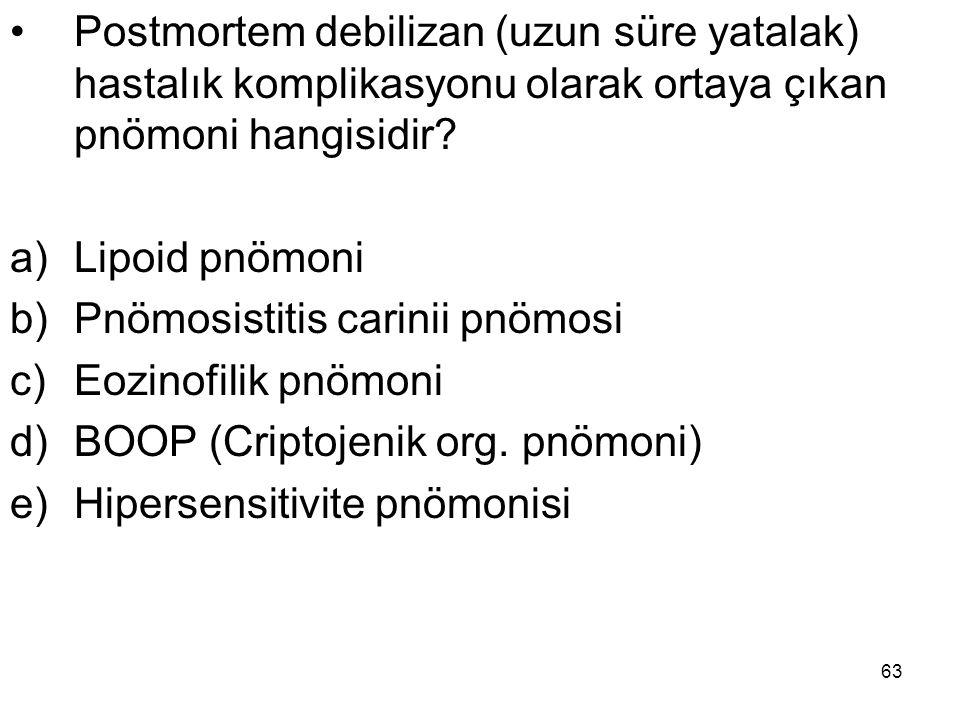 Postmortem debilizan (uzun süre yatalak) hastalık komplikasyonu olarak ortaya çıkan pnömoni hangisidir