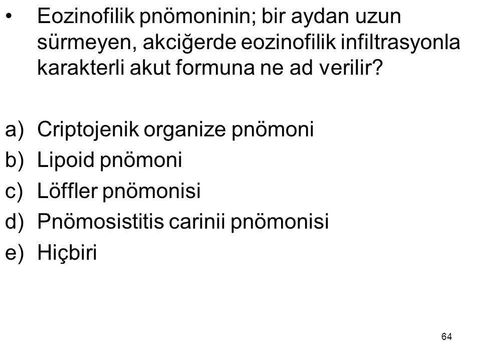 Eozinofilik pnömoninin; bir aydan uzun sürmeyen, akciğerde eozinofilik infiltrasyonla karakterli akut formuna ne ad verilir