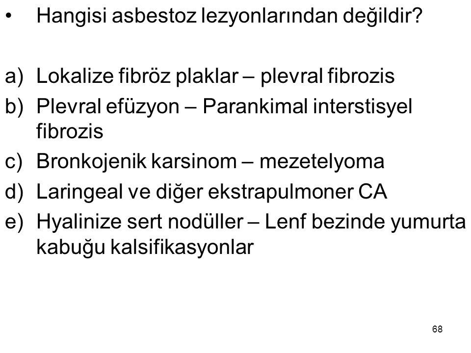 Hangisi asbestoz lezyonlarından değildir
