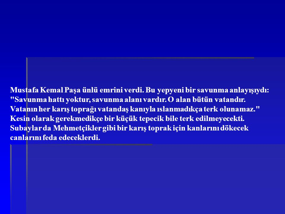 Mustafa Kemal Paşa ünlü emrini verdi