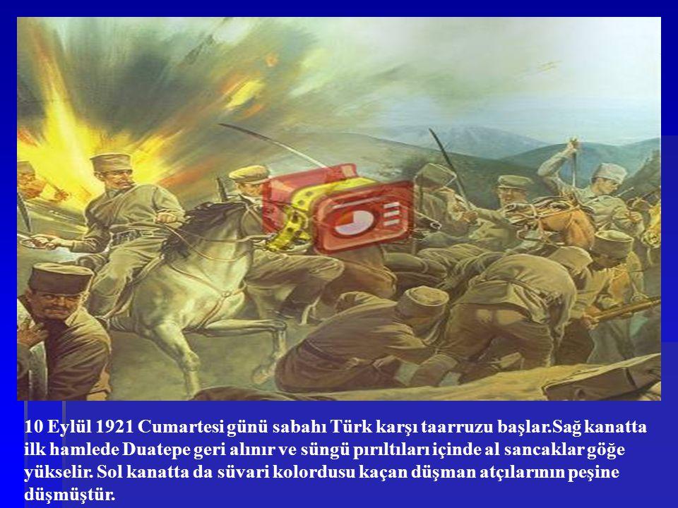 10 Eylül 1921 Cumartesi günü sabahı Türk karşı taarruzu başlar