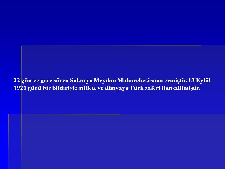 22 gün ve gece süren Sakarya Meydan Muharebesi sona ermiştir