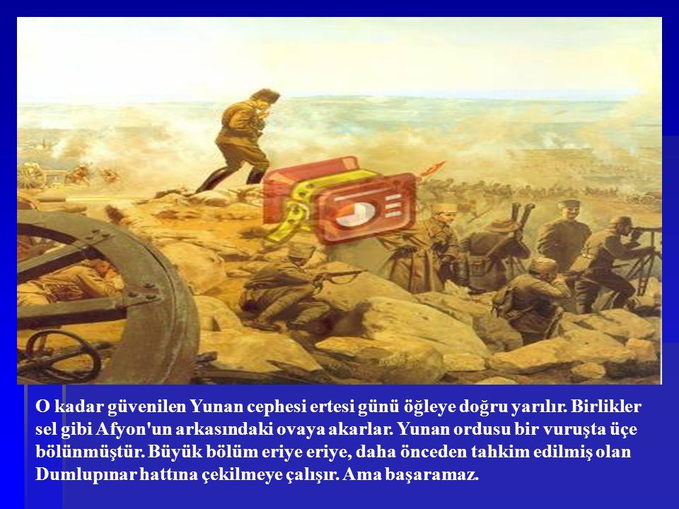 O kadar güvenilen Yunan cephesi ertesi günü öğleye doğru yarılır