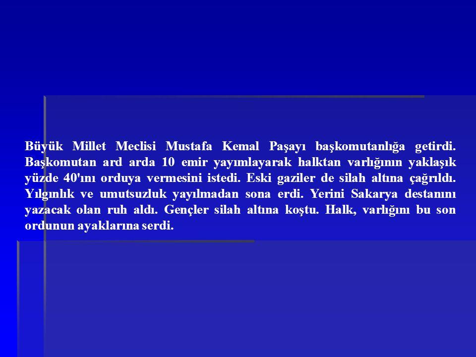 Büyük Millet Meclisi Mustafa Kemal Paşayı başkomutanlığa getirdi