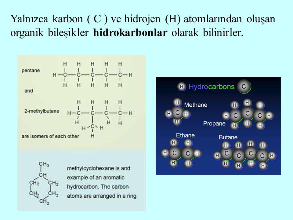 Yalnızca karbon ( C ) ve hidrojen (H) atomlarından oluşan organik bileşikler hidrokarbonlar olarak bilinirler.