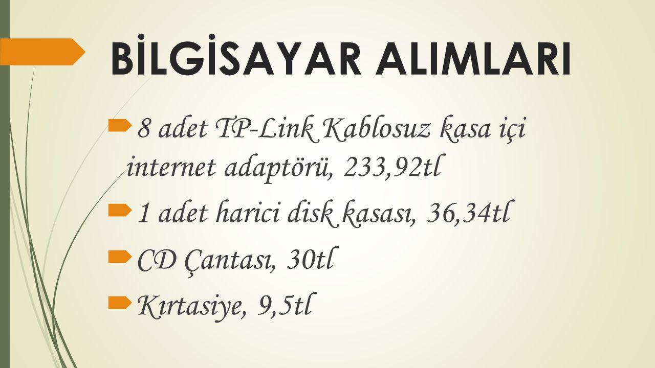 BİLGİSAYAR ALIMLARI 8 adet TP-Link Kablosuz kasa içi internet adaptörü, 233,92tl. 1 adet harici disk kasası, 36,34tl.