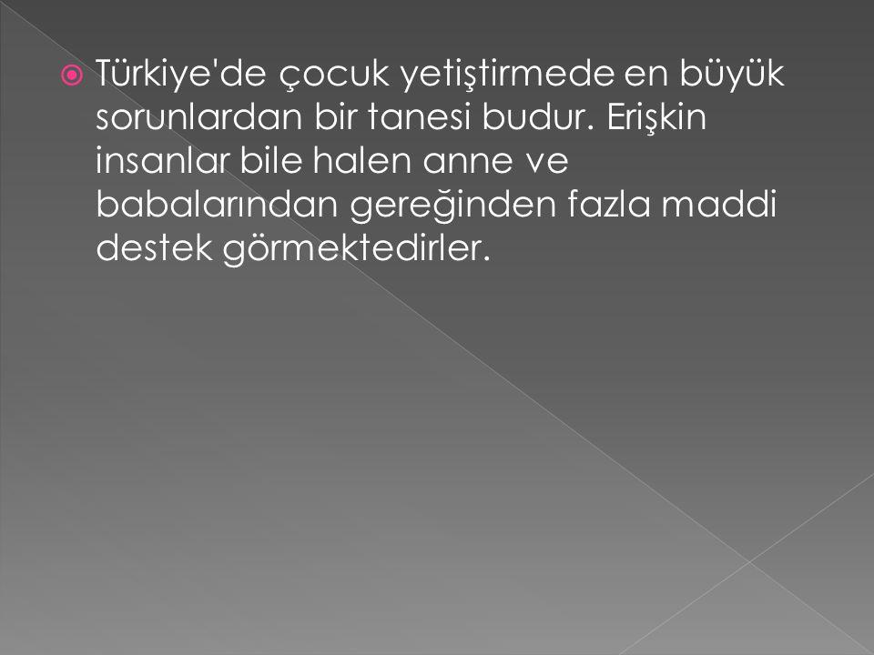 Türkiye de çocuk yetiştirmede en büyük sorunlardan bir tanesi budur
