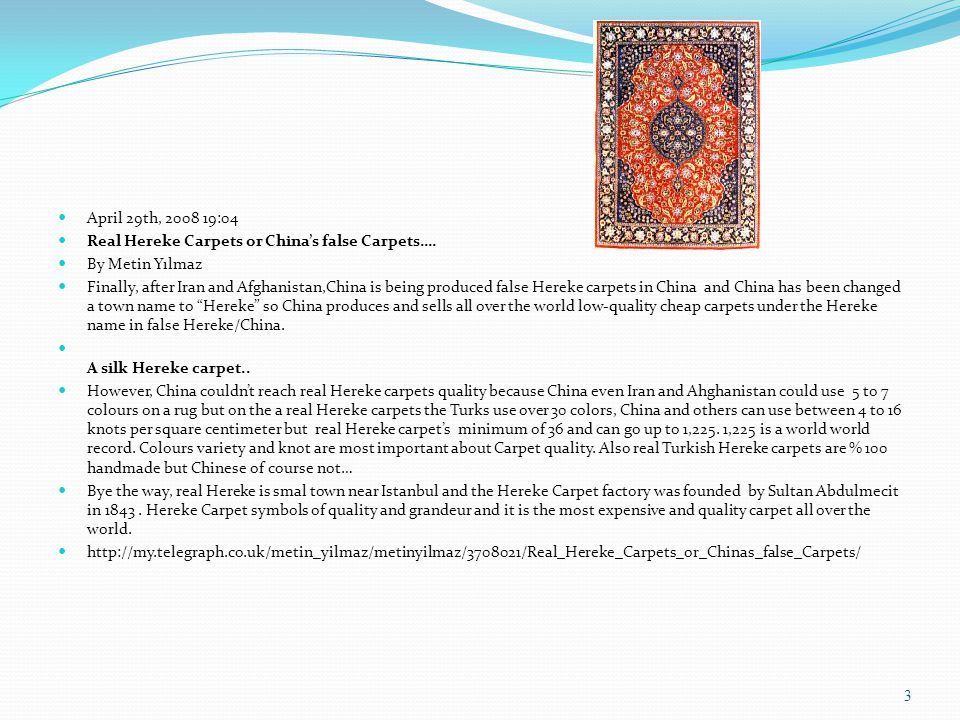 April 29th, 2008 19:04 Real Hereke Carpets or China's false Carpets…. By Metin Yılmaz.