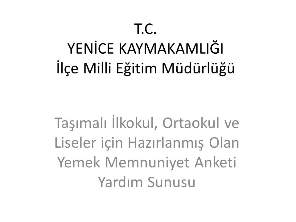 T.C. YENİCE KAYMAKAMLIĞI İlçe Milli Eğitim Müdürlüğü