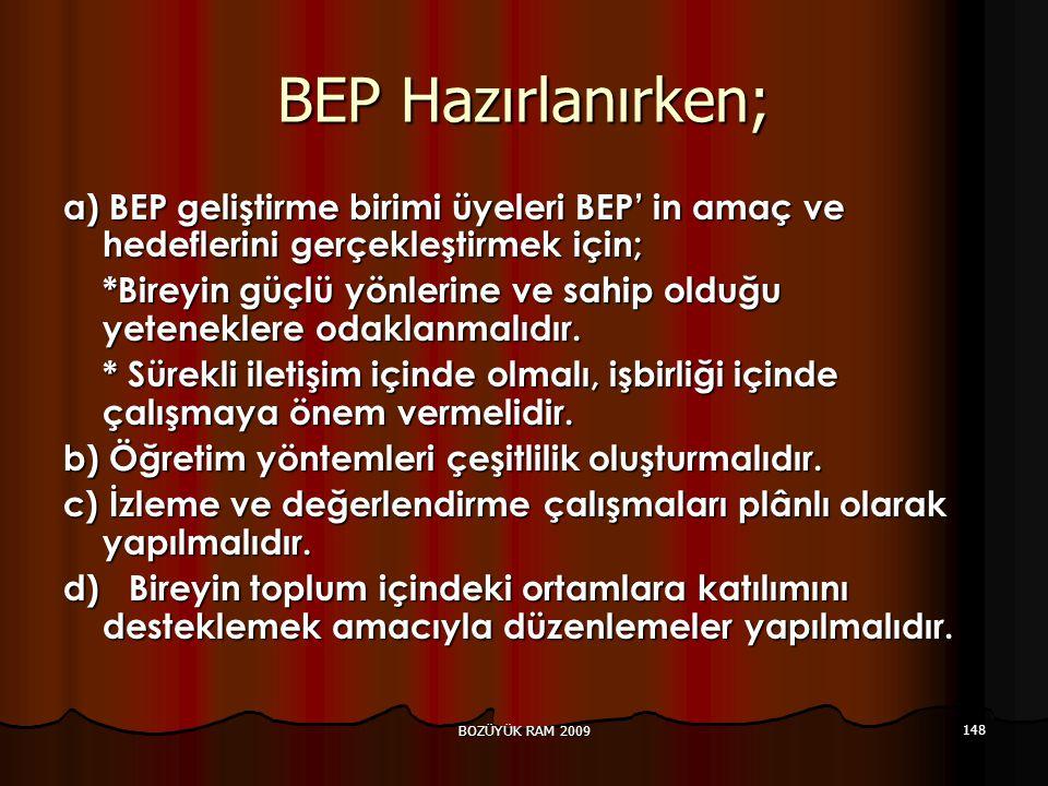 BEP Hazırlanırken; a) BEP geliştirme birimi üyeleri BEP' in amaç ve hedeflerini gerçekleştirmek için;
