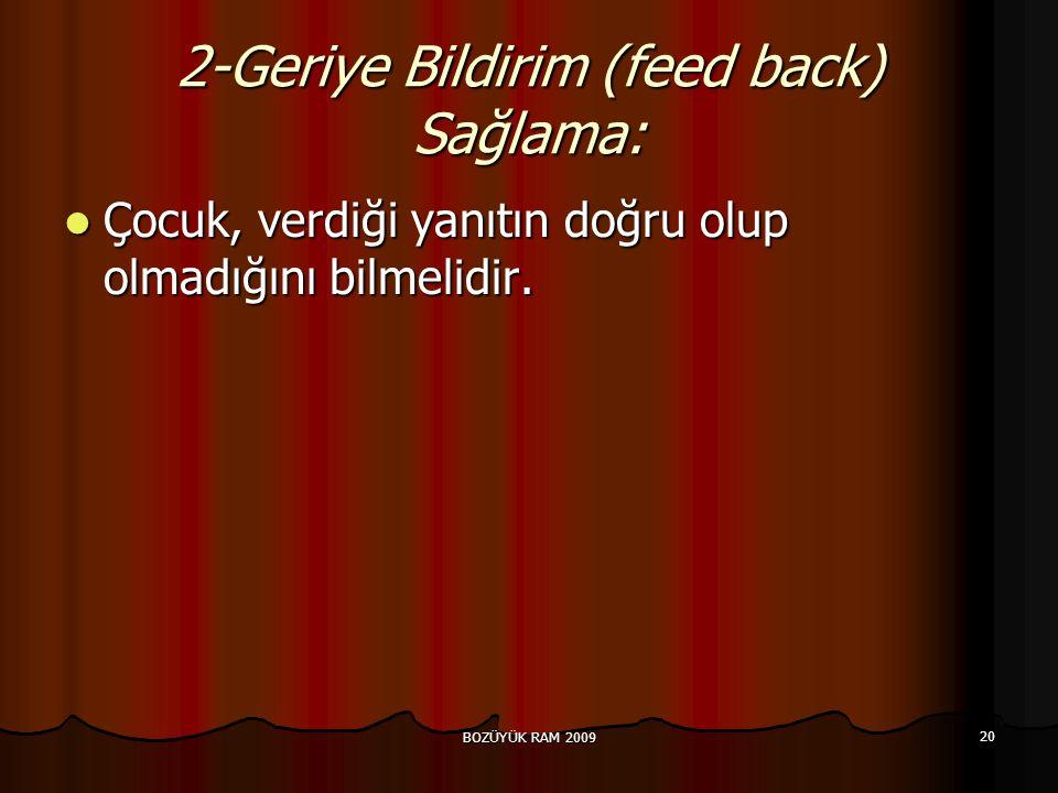 2-Geriye Bildirim (feed back) Sağlama: