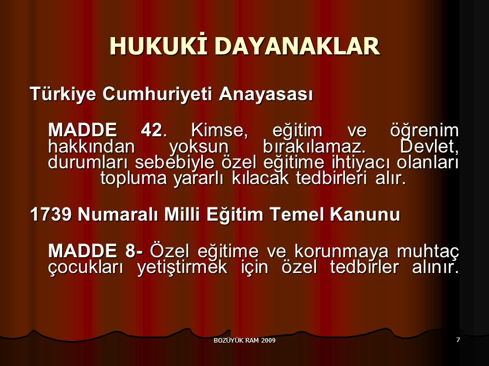 HUKUKİ DAYANAKLAR Türkiye Cumhuriyeti Anayasası