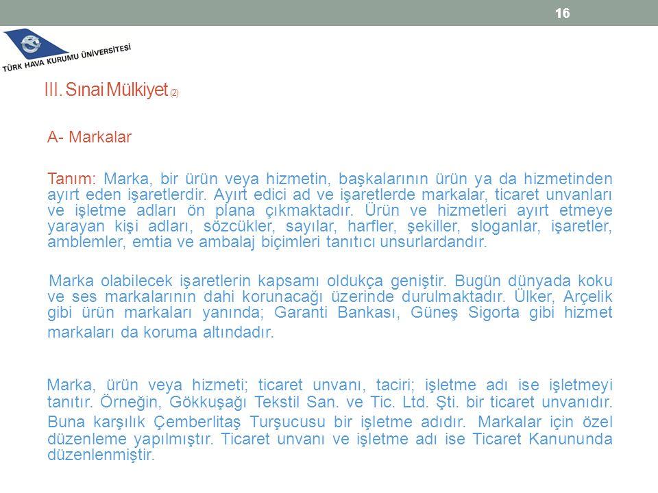 16 16. III. Sınai Mülkiyet (2) A- Markalar.