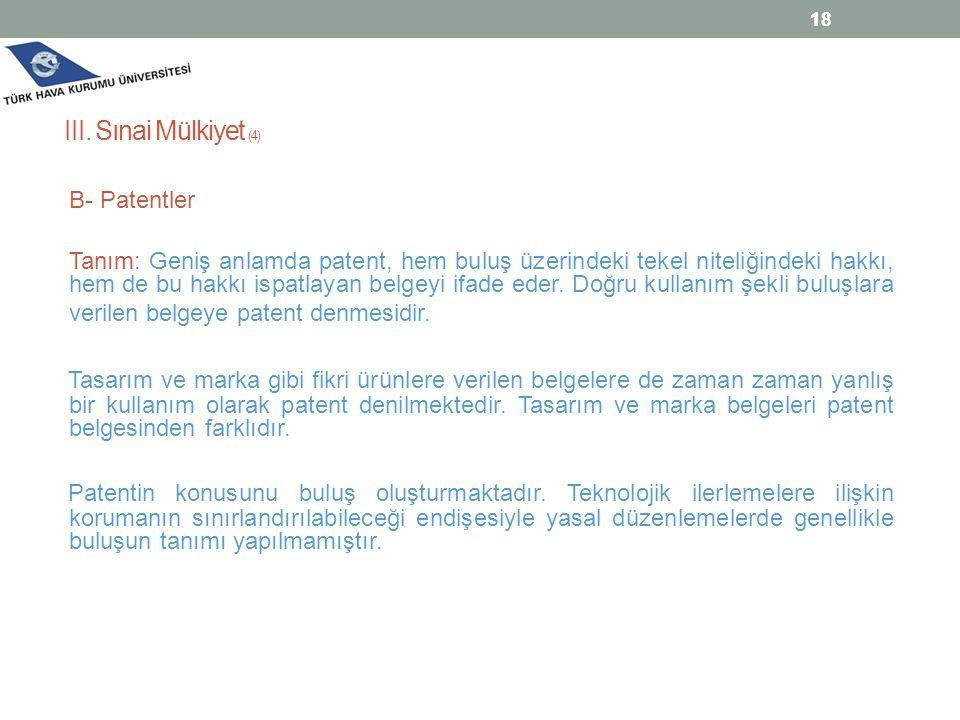 18 18. III. Sınai Mülkiyet (4) B- Patentler.