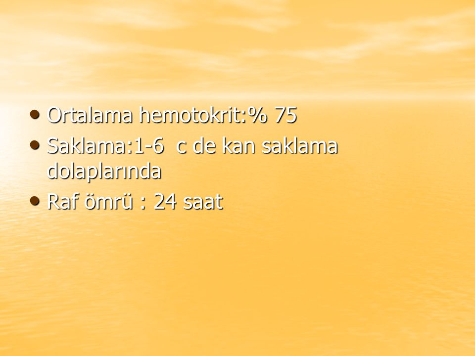 Ortalama hemotokrit:% 75