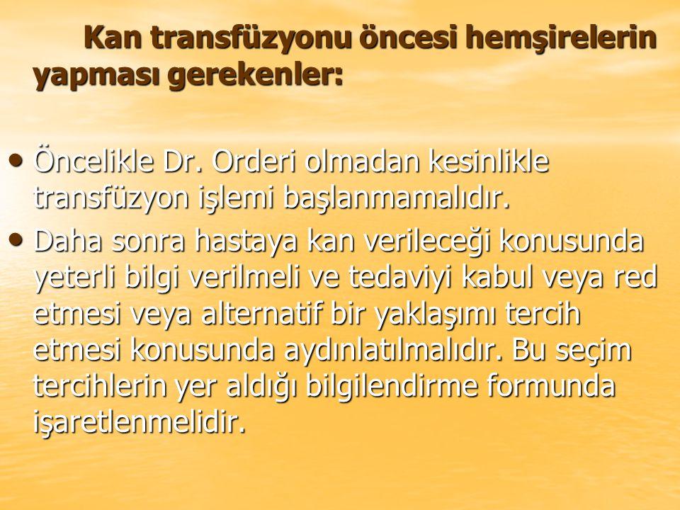 Kan transfüzyonu öncesi hemşirelerin yapması gerekenler:
