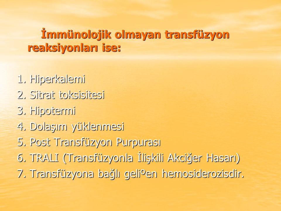 İmmünolojik olmayan transfüzyon reaksiyonları ise: