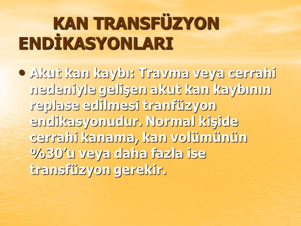 KAN TRANSFÜZYON ENDİKASYONLARI