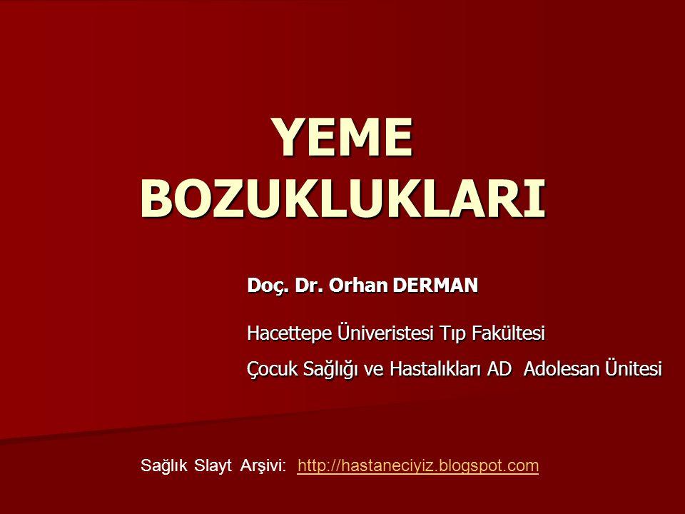 YEME BOZUKLUKLARI Doç. Dr. Orhan DERMAN