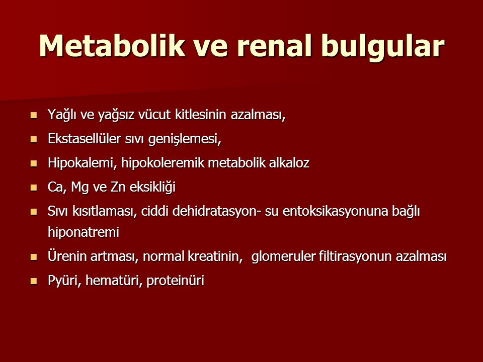 Metabolik ve renal bulgular