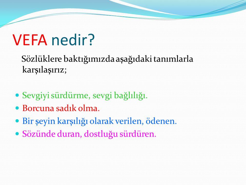 VEFA nedir Sözlüklere baktığımızda aşağıdaki tanımlarla karşılaşırız;