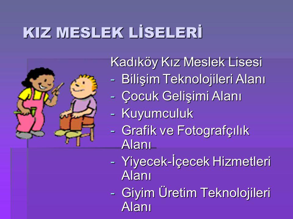 KIZ MESLEK LİSELERİ Kadıköy Kız Meslek Lisesi