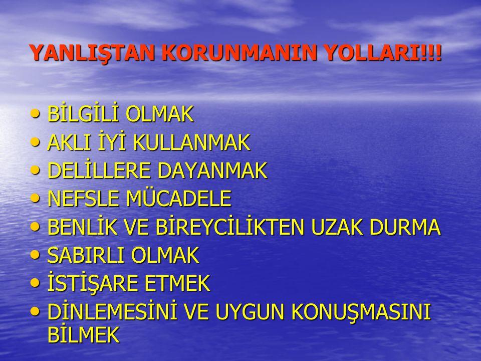 YANLIŞTAN KORUNMANIN YOLLARI!!!