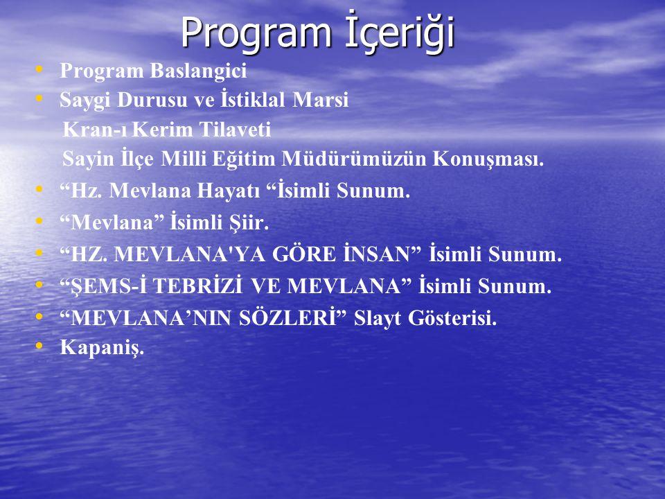 Program İçeriği Program Baslangici Saygi Durusu ve İstiklal Marsi