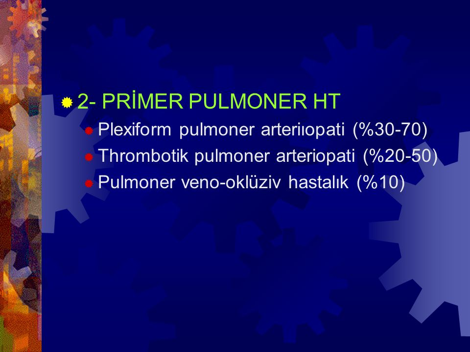 2- PRİMER PULMONER HT Plexiform pulmoner arteriıopati (%30-70)