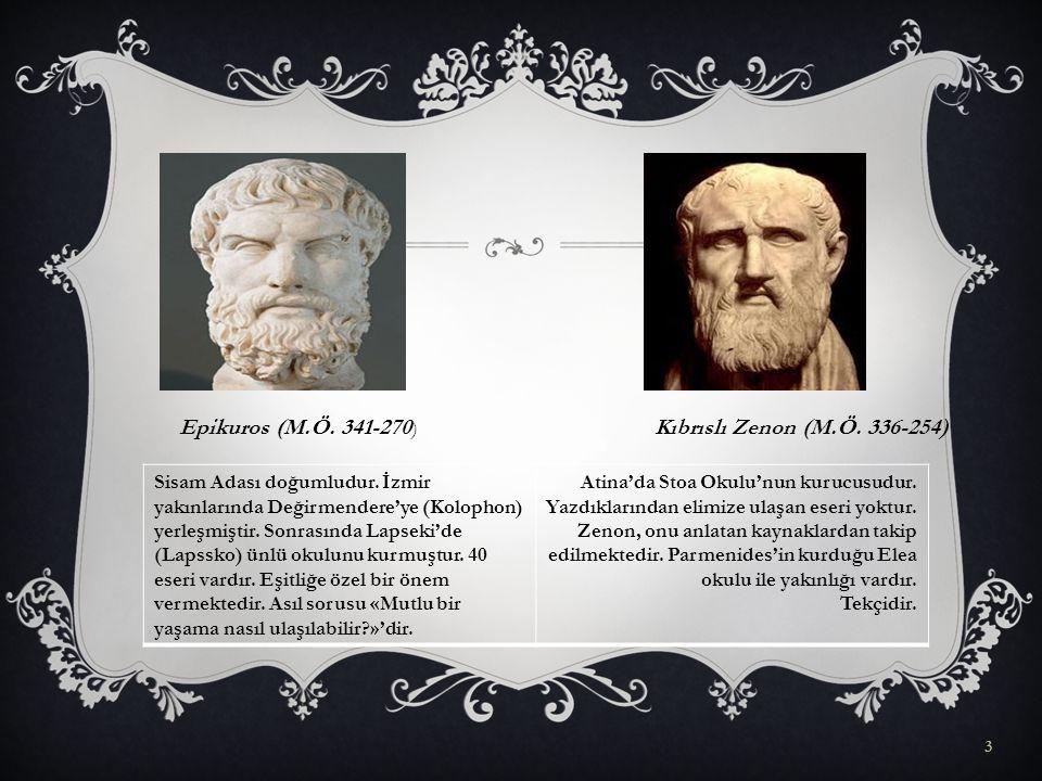 Epikuros (M.Ö. 341-270) Kıbrıslı Zenon (M.Ö. 336-254)