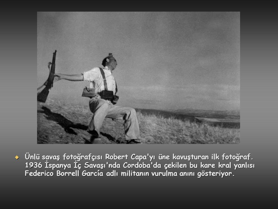 Ünlü savaş fotoğrafçısı Robert Capa yı üne kavuşturan ilk fotoğraf