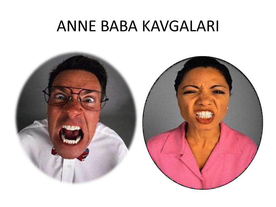 ANNE BABA KAVGALARI