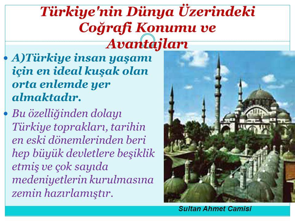 Türkiye nin Dünya Üzerindeki Coğrafi Konumu ve Avantajları