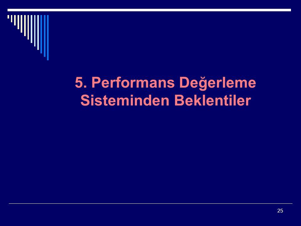 5. Performans Değerleme Sisteminden Beklentiler