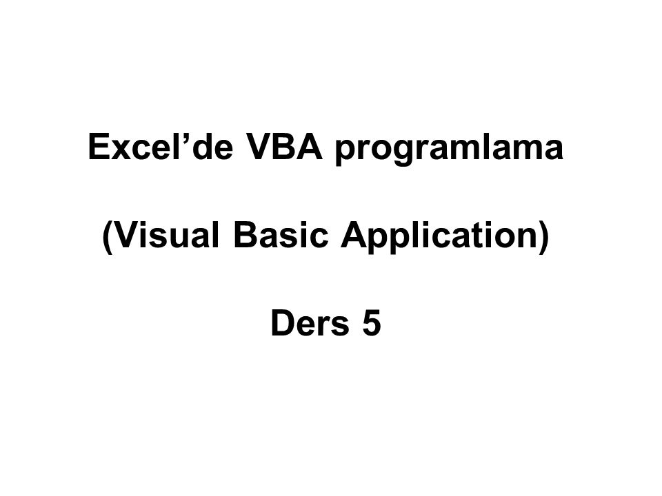 Excel'de VBA programlama (Visual Basic Application) Ders 5