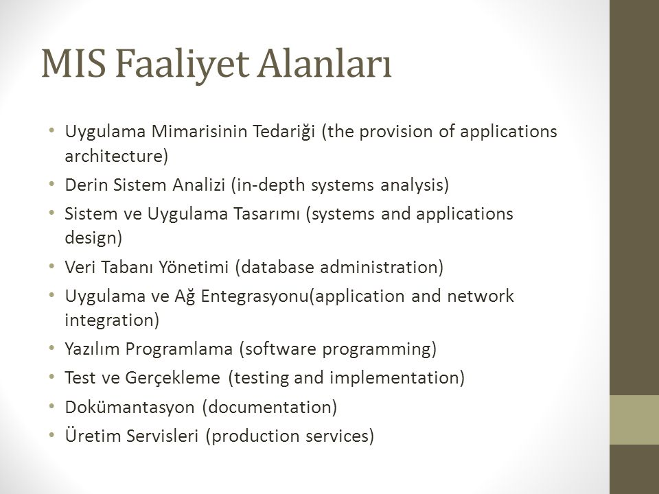 MIS Faaliyet Alanları Uygulama Mimarisinin Tedariği (the provision of applications architecture) Derin Sistem Analizi (in-depth systems analysis)