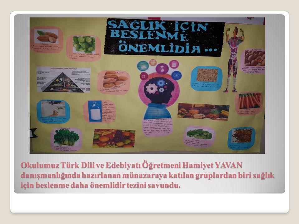 Okulumuz Türk Dili ve Edebiyatı Öğretmeni Hamiyet YAVAN danışmanlığında hazırlanan münazaraya katılan gruplardan biri sağlık için beslenme daha önemlidir tezini savundu.