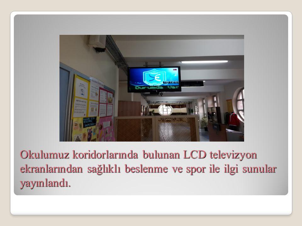 Okulumuz koridorlarında bulunan LCD televizyon ekranlarından sağlıklı beslenme ve spor ile ilgi sunular yayınlandı.