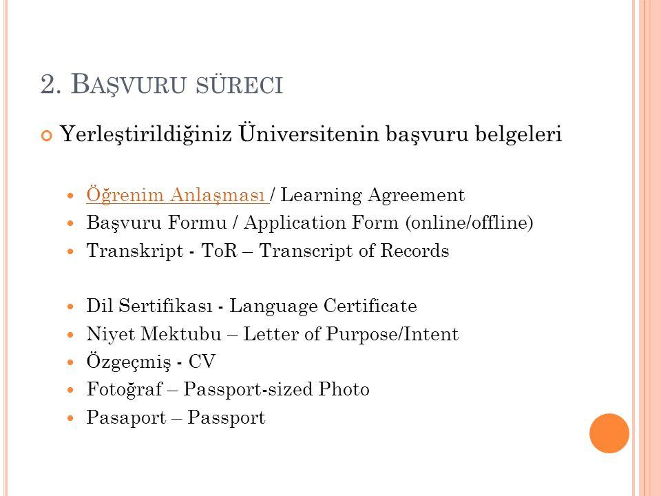 2. Başvuru süreci Yerleştirildiğiniz Üniversitenin başvuru belgeleri