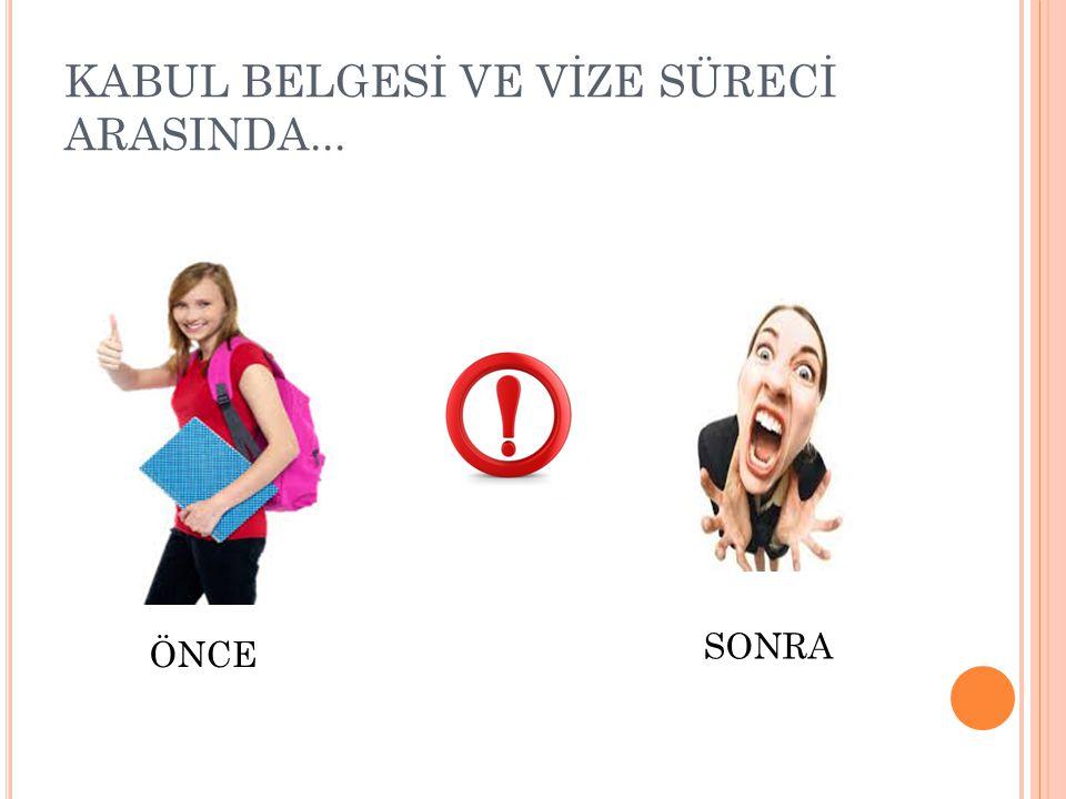 KABUL BELGESİ VE VİZE SÜRECİ ARASINDA...