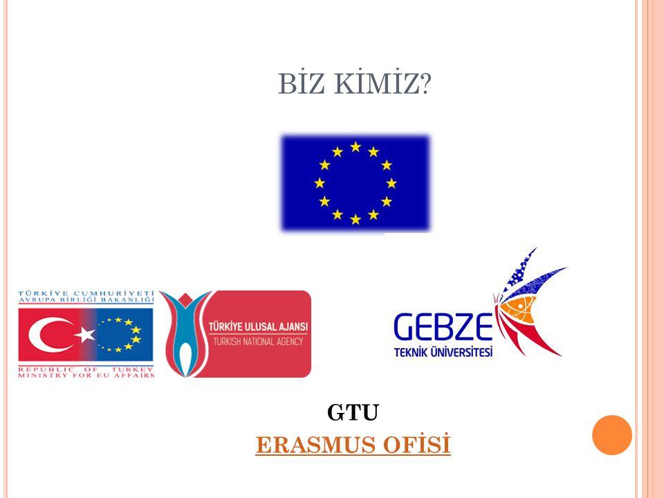 BİZ KİMİZ GTU ERASMUS OFİSİ