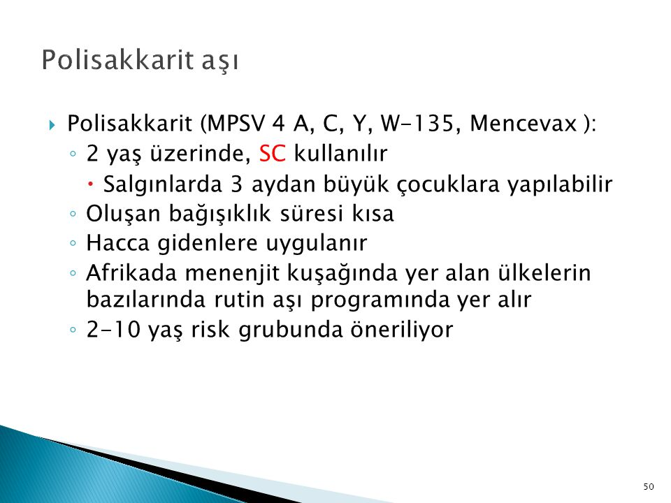 Polisakkarit aşı Polisakkarit (MPSV 4 A, C, Y, W-135, Mencevax ):