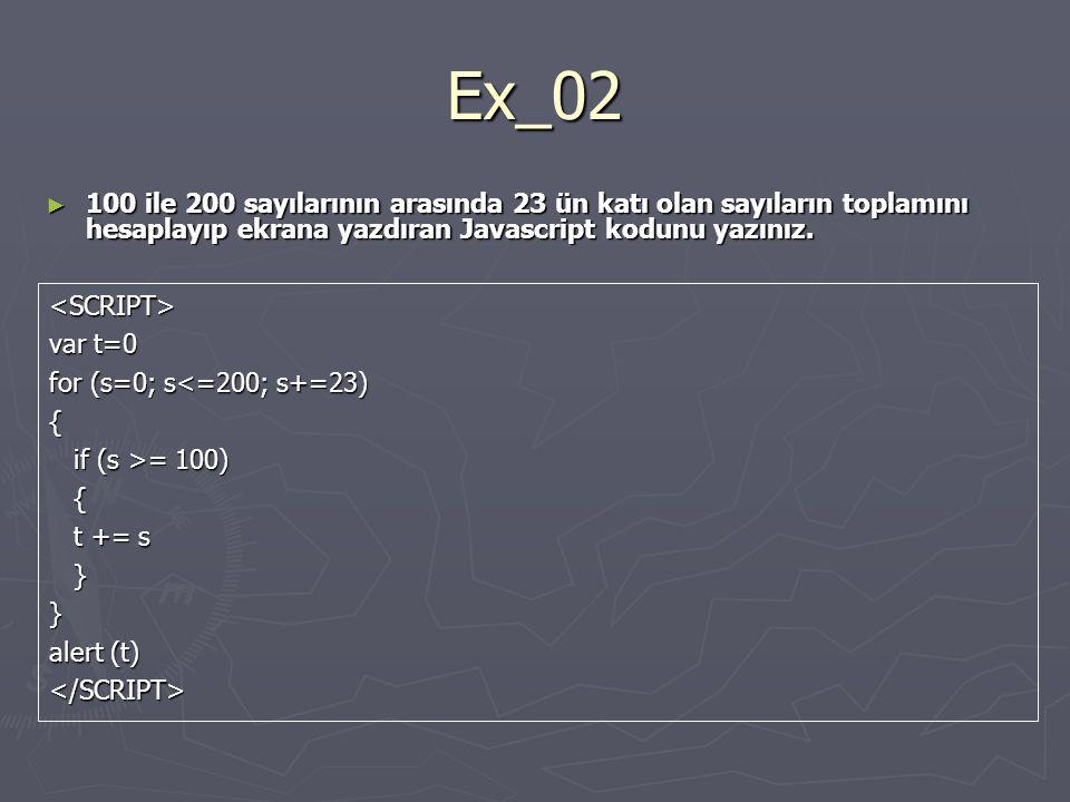 Ex_02 100 ile 200 sayılarının arasında 23 ün katı olan sayıların toplamını hesaplayıp ekrana yazdıran Javascript kodunu yazınız.